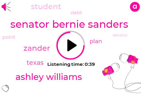 Senator Bernie Sanders,Texas,Ashley Williams,Zander,Six Billion Dollars,Six Trillion Dollar