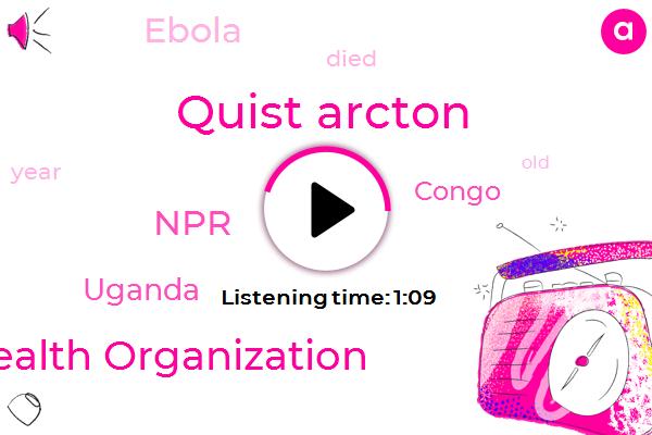 Uganda,Ebola,Congo,Quist Arcton,World Health Organization,NPR,Five Year,Fifty Year