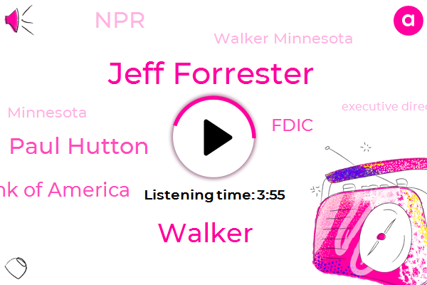 Walker Minnesota,Bank Of America,Minnesota,Fdic,Jeff Forrester,Walker,Executive Director,Chief Meteorologist,NPR,Paul Hutton,New Orleans,Forty Inches,Sixty Inches,One Week