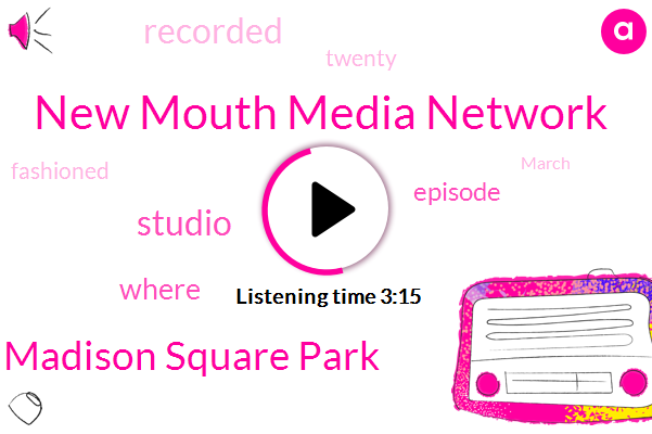 New Mouth Media Network,Madison Square Park