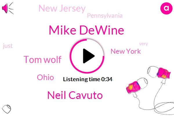 Mike Dewine,FOX,Neil Cavuto,New York,New Jersey,Pennsylvania,Tom Wolf,Ohio