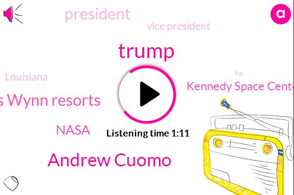 Las Vegas Wynn Resorts,Nasa,Kennedy Space Center,ABC,Donald Trump,Vice President,Andrew Cuomo,President Trump,Louisiana