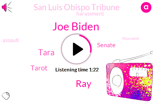 Joe Biden,San Luis Obispo Tribune,RAY,Senate,Tara,Harassment,Tarot,Assault