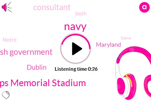 Navy,Navy Marine Corps Memorial Stadium,Maryland,Dublin,Consultant,Irish Government