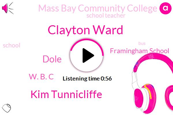 Clayton Ward,School Teacher,Framingham School,Mass Bay Community College,Kim Tunnicliffe,Dole,W. B. C
