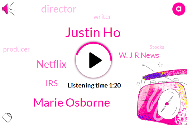 Justin Ho,Netflix,Marie Osborne,Writer,IRS,Producer,Director,W. J R News