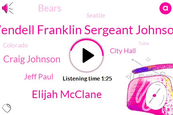 Seattle,Wendell Franklin Sergeant Johnson,FOX,City Hall,Elijah Mcclane,Fox News,Colorado,Craig Johnson,Bears,Tulsa,Aurora,Jeff Paul,Murder,Partner,Attorney,America
