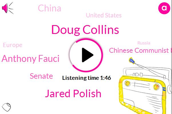 China,United States,Europe,Russia,President Trump,FOX,Senate,Chinese Communist Party,Doug Collins,Beijing,Jared Polish,Dr Anthony Fauci,Italy,Congressman,Colorado
