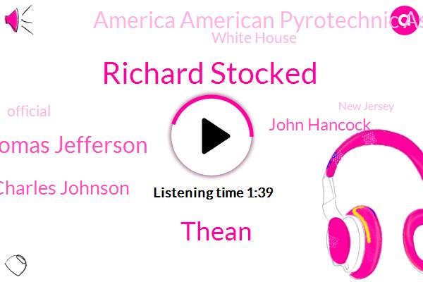America American Pyrotechnic Association,New Jersey,Richard Stocked,Thean,Thomas Jefferson,Charles Johnson,Official,John Hancock,White House