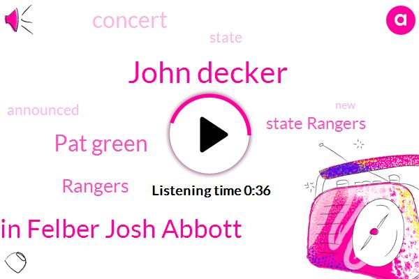 State Rangers,John Decker,Kevin Felber Josh Abbott,Rangers,Pat Green