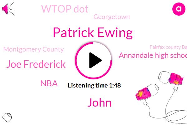 Patrick Ewing,John,Annandale High School,Joe Frederick,Montgomery County,Georgetown,Basketball,NBA,Fairfax County Bailey,Fairfax County,Fairfax,Director Of Marketing,Brookfield,Wtop Dot