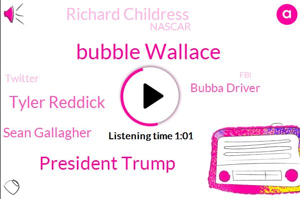 Bubble Wallace,President Trump,Nascar,Tyler Reddick,Twitter,FBI,Sean Gallagher,Bubba Driver,Richard Childress,United States,ABC