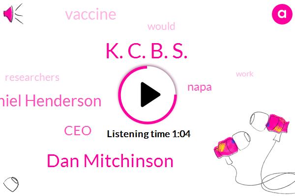 K. C. B. S.,Dan Mitchinson,CEO,Napa,Dr Daniel Henderson