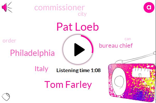 Italy,Pat Loeb,Tom Farley,Philadelphia,Bureau Chief,Commissioner