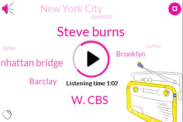 New York City,W. Cbs,Brooklyn,Queens,Manhattan Bridge,Steve Burns,Barclay