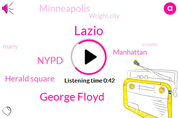 Lazio,Nypd,Minneapolis,Manhattan,Herald Square,Wright City,George Floyd