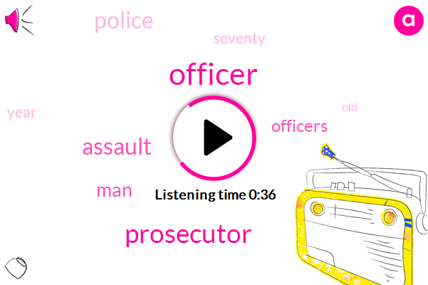 Officer,Assault,Prosecutor