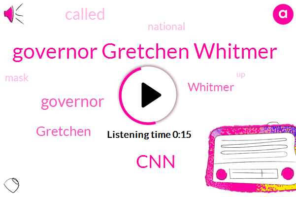 Governor Gretchen Whitmer,CNN