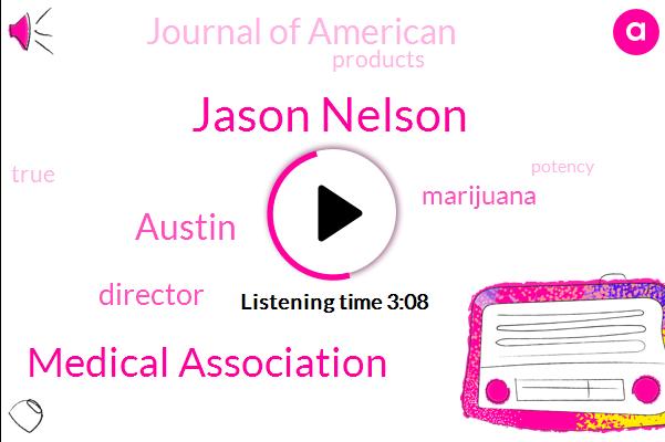 Director,Marijuana,Jason Nelson,Journal Of American,Austin,Cannabis,Medical Association