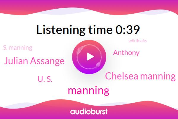 Intelligence Analyst,Chelsea Manning,Wikileaks,Julian Assange,President Trump,U. S.,Anthony,Manning,Founder,S. Manning