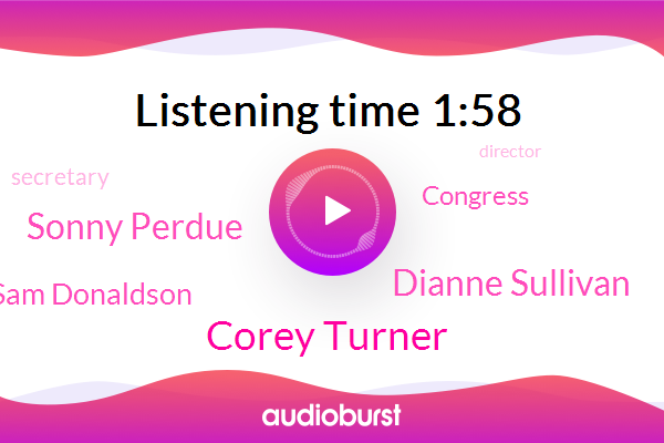 Fraud,Corey Turner,Secretary,Director,Dianne Sullivan,Congress,Sonny Perdue,United States,Sam Donaldson