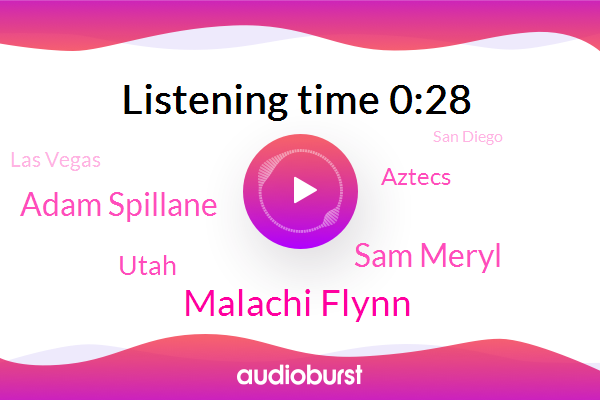 Malachi Flynn,Sam Meryl,Aztecs,Las Vegas,Utah,San Diego,Adam Spillane