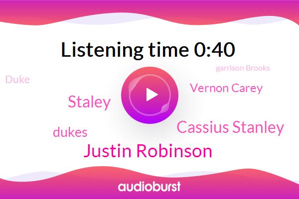 North Carolina,Justin Robinson,Cassius Stanley,Staley,Dukes,Vernon Carey,Duke,Garrison Brooks