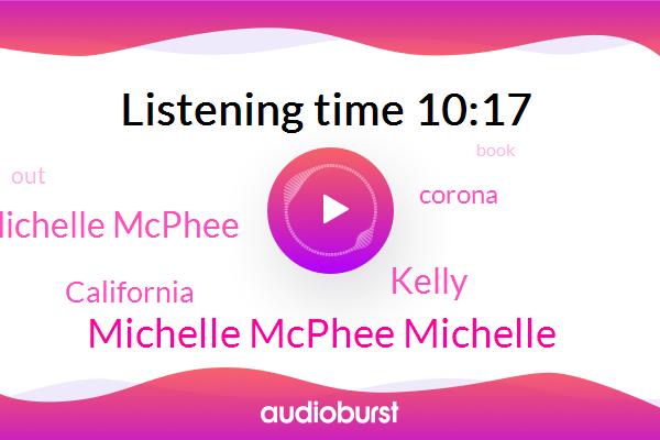 Michelle Mcphee Michelle,Kelly,California,Michelle Mcphee,Corona