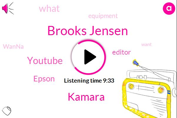 Youtube,Brooks Jensen,Editor,Epson,Kamara