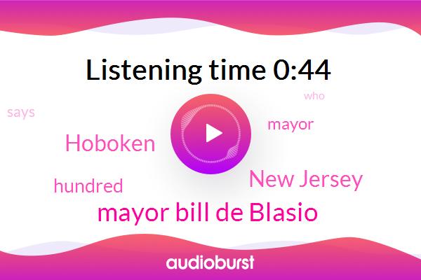 Mayor Bill De Blasio,New Jersey,Hoboken