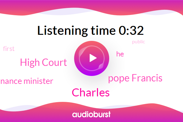 Finance Minister,Charles,Pope Francis,High Court