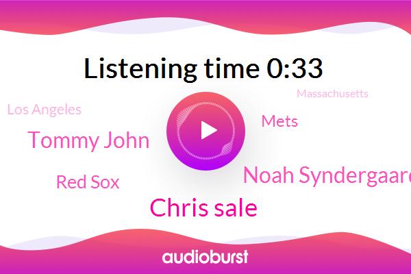 Chris Sale,Los Angeles,Noah Syndergaard,Massachusetts,Red Sox,Tommy John,New York,Mets