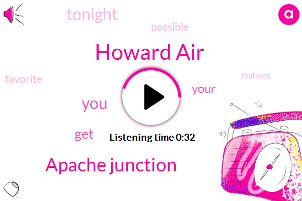 Howard Air,Apache Junction