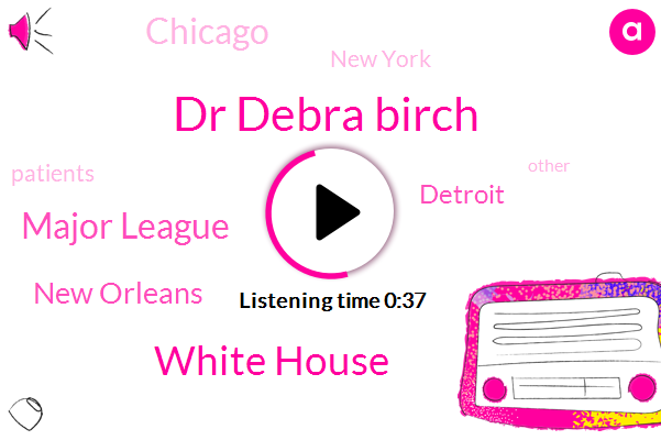 Dr Debra Birch,New Orleans,Detroit,Chicago,White House,New York,Major League