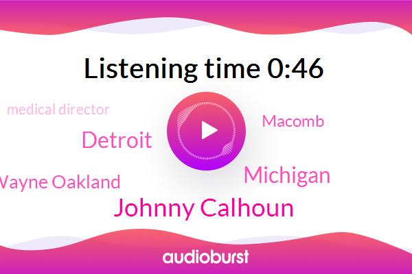 Michigan,Detroit,Wayne Oakland,Macomb,Johnny Calhoun,Medical Director