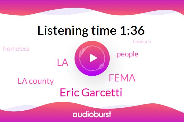 LA,Eric Garcetti,Fema,La County