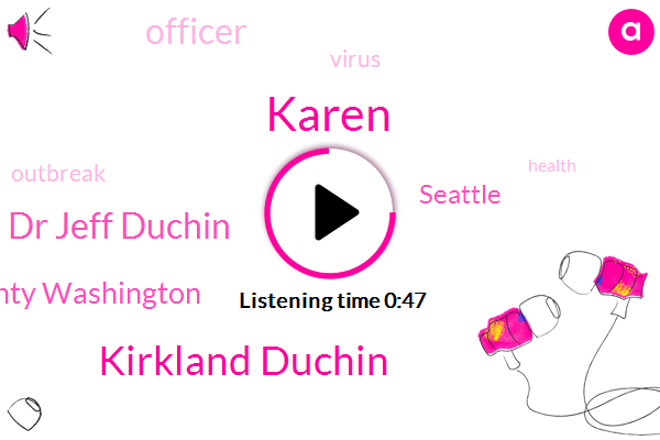 Karen,Kirkland Duchin,Seattle,King County Washington,Officer,Dr Jeff Duchin
