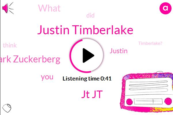 Justin Timberlake,Jt Jt,Mark Zuckerberg