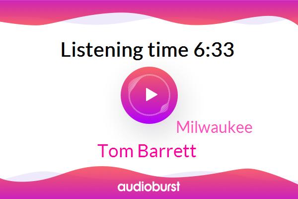 Milwaukee,Tom Barrett