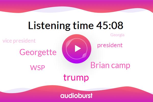 Brian Camp,Donald Trump,President Trump,Vice President,Georgia,WSP,Georgette