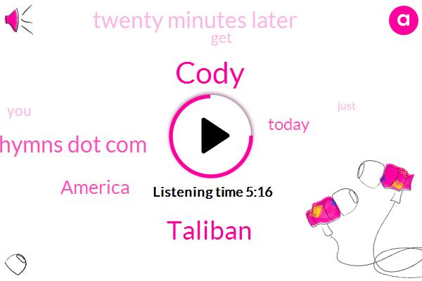 Taliban,United States,Cody,America,F. O. R. H.,Eighty Percent,Twenty Minutes,Forty Percent,Five Dollars,One Day