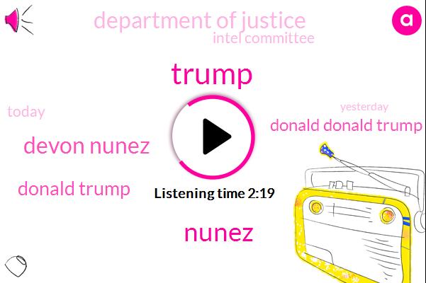 House Intel Committee,Schiff,Donald Donald Trump,Devon Nunez,Department Of Justice,KEN