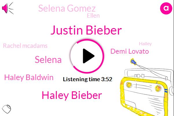 Justin Bieber,Haley Bieber,Selena,Haley Baldwin,Demi Lovato,Selena Gomez,Ellen,Wintom Hospital,Panama City,Florida,Rachel Mcadams,Hailey,James Marsden,Mendez,Gosling,Twenty One Year,Ten Years,One Day