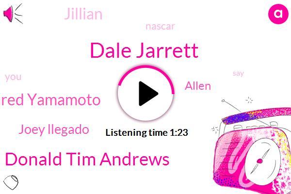 Dale Jarrett,Nascar,Donald Tim Andrews,Jared Yamamoto,Joey Llegado,Allen,Jillian,Eighteen Years