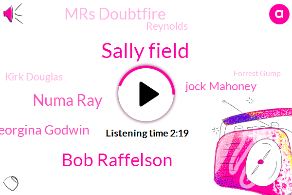 Sally Field,Bob Raffelson,Numa Ray,Georgina Godwin,Jock Mahoney,Mrs Doubtfire,Reynolds,Kirk Douglas,Emmy,Oscar,Academy Award,Director,London,Forrest Gump,Lincoln