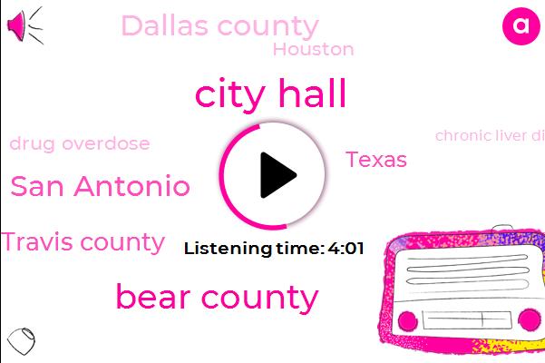 Bear County,San Antonio,Travis County,Texas,Dallas County,Drug Overdose,City Hall,Chronic Liver Disease,Houston,Murder,Rape,Psoriasis,Thirty Percent,Fifty Three Percent,One Hundred Percent,Twenty Four Years,Twelve Percent