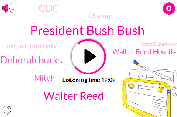 President Bush Bush,Walter Reed,United States,HIV,Aids,Deborah Burks,President Trump,Walter Reed Hospital,CDC,Us Army,Europe,Coordinator,Bush Institute Holly,State Department,Penn State Hershey,Mitch,Army,Africa,Executive Director