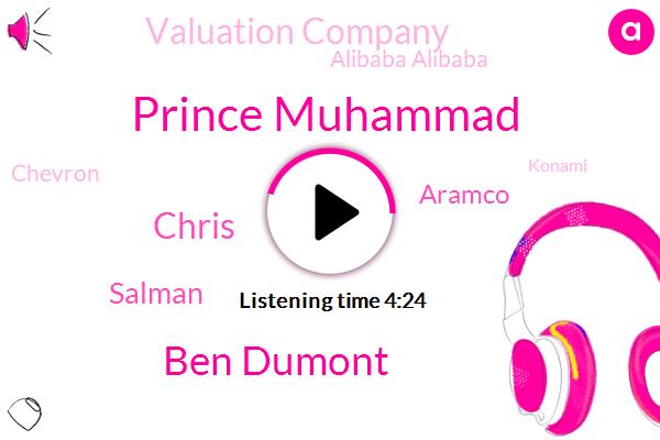 Aramco,Saudi Arabia,Valuation Company,Alibaba Alibaba,Prince Muhammad,Ben Dumont,Chevron,Konami,Apple,London,Chris,Salman,Twenty Five Billion Dollars,Seven Trillion Dollars,Eighteen Percent,Two Weeks