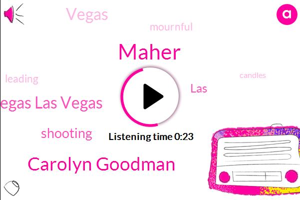 Maher,Carolyn Goodman,Las Vegas Las Vegas,Eleven Minutes