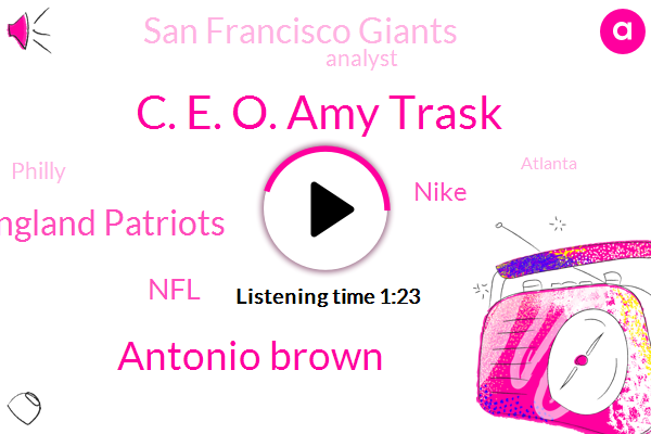 New England Patriots,NFL,Analyst,C. E. O. Amy Trask,Nike,Antonio Brown,Assault,Rape,Philly,San Francisco Giants,Atlanta,Sports Illustrated,Boston